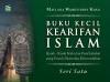 Buku Kecil Kearifan Islam (Seri 1)