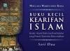 Buku Kecil Kearifan Islam (Seri 2)