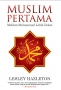 Muslim Pertama: Melihat Muhammad Lebih Dekat