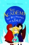 The Academy: The Beginning of a Tale